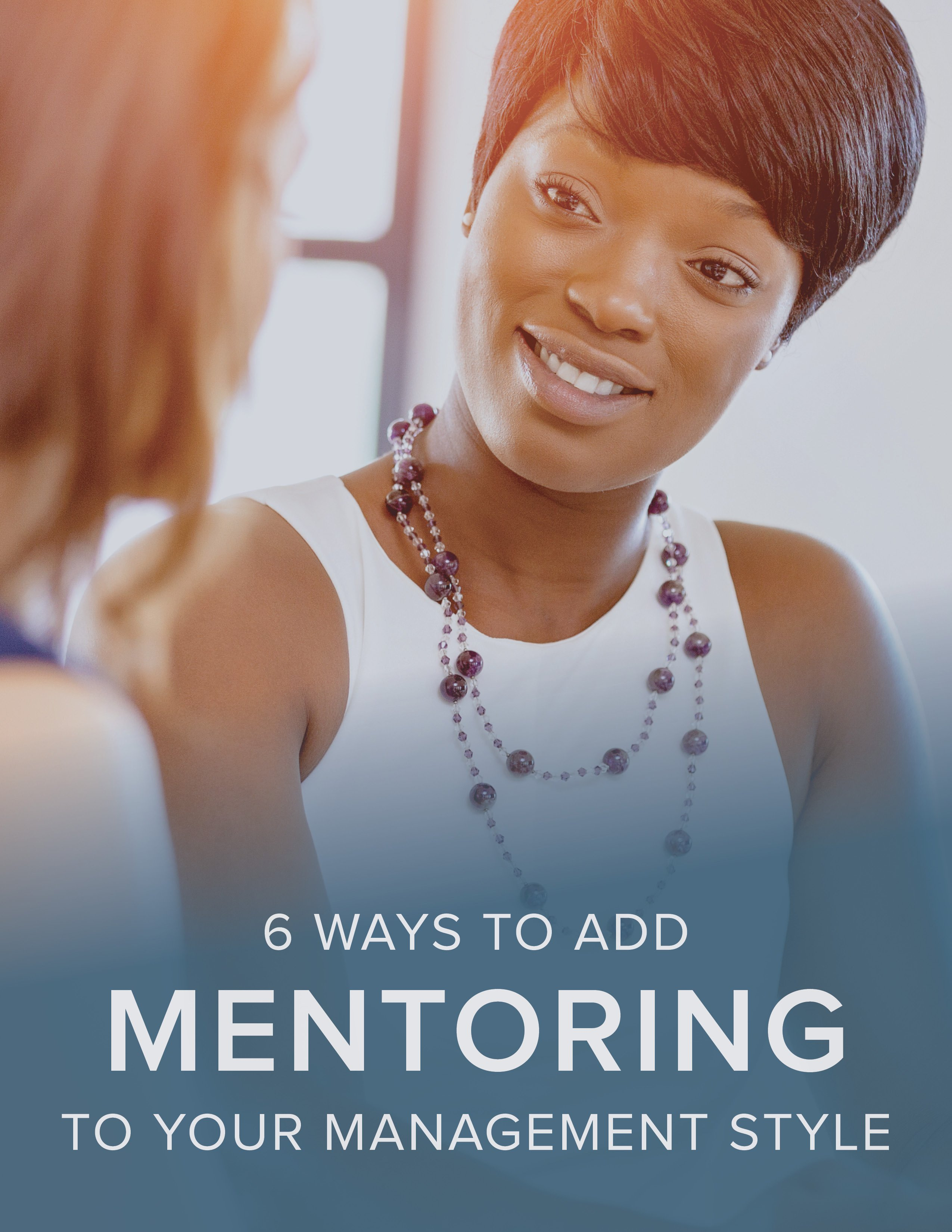 NEOGOV 6 Ways to Add Mentoring to Your Management Style